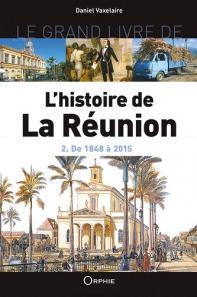 Histoire de la Réunion, de 1848 à 2015, volume 2