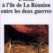 L'école à l'île de la Réunion entre les deux guerres