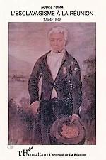 L'esclavagisme à la Réunion (1794 1848)