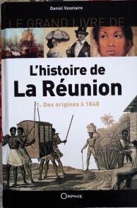 L'histoire de la Réunion, des origines à 1848, volume 1