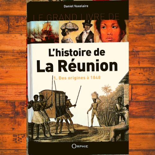 L histoire de la reunion des origines a 1848