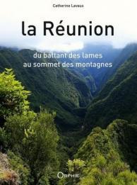 La Réunion - Du battant des lames au sommet des montagnes