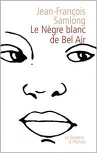 Le Nègre blanc de Bel Air