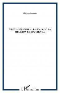 Vingt Décembre, le jour où la Réunion se souvient...
